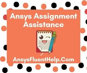 Ansys Assignment Assistance
