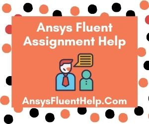 Ansys Fluent Assignment Help