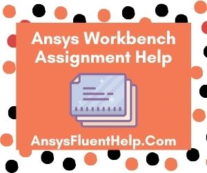 Ansys Workbench Assignment Help