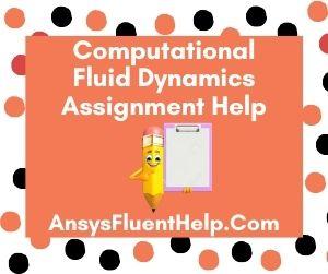 Computational Fluid Dynamics Assignment Help