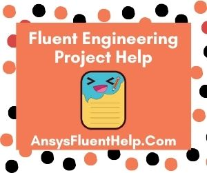 Fluent Engineering Project Help