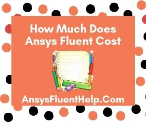 How Much Does Ansys Fluent Cost