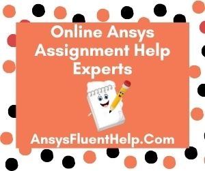 Online Ansys Assignment Help Experts