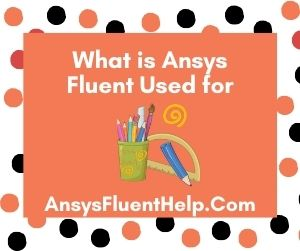 What is Ansys Fluent Used for
